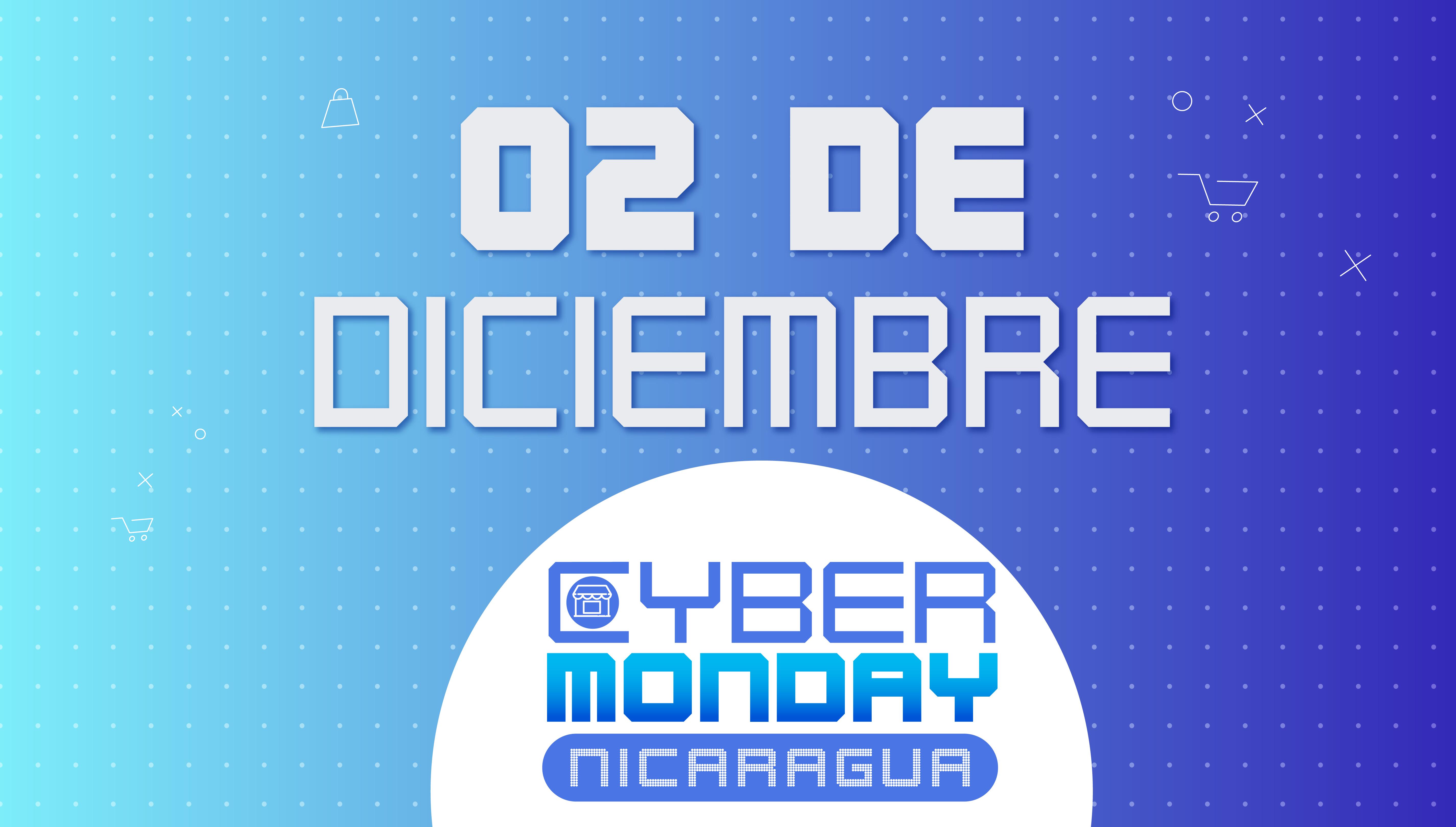 CYBER MONDAY NICARAGUA